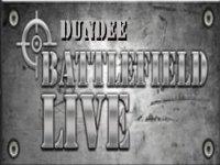 Battlefield LIVE Dundee