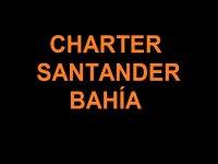 Charter Santander bahía